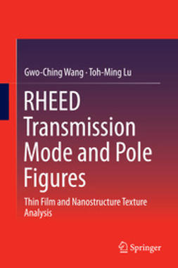 Wang, Gwo-Ching - RHEED Transmission Mode and Pole Figures, ebook
