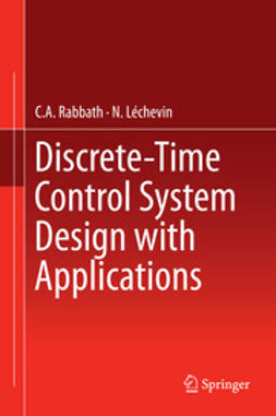 Rabbath, C.A. - Discrete-Time Control System Design with Applications, e-bok