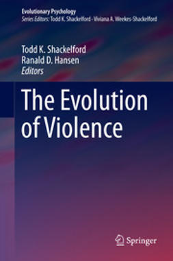 Shackelford, Todd K. - The Evolution of Violence, ebook