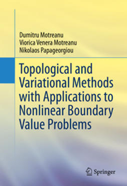Motreanu, Dumitru - Topological and Variational Methods with Applications to Nonlinear Boundary Value Problems, ebook