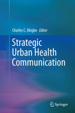 Okigbo, Charles C. - Strategic Urban Health Communication, ebook