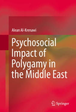 Al-Krenawi, Alean - Psychosocial Impact of Polygamy in the Middle East, ebook