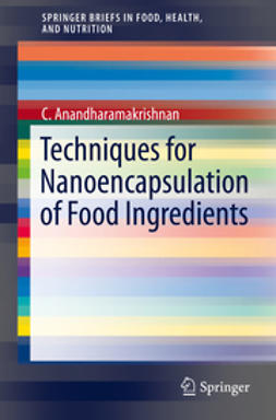 Anandharamakrishnan, C. - Techniques for Nanoencapsulation of Food Ingredients, e-kirja