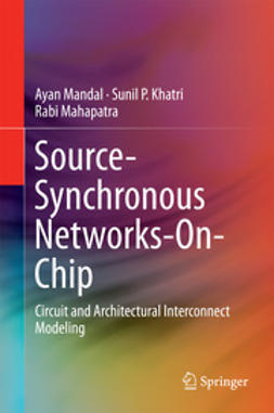 Mandal, Ayan - Source-Synchronous Networks-On-Chip, e-bok