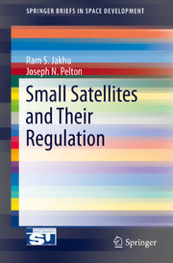 Jakhu, Ram S. - Small Satellites and Their Regulation, e-kirja