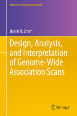 Stram, Daniel O. - Design, Analysis, and Interpretation of Genome-Wide Association Scans, ebook