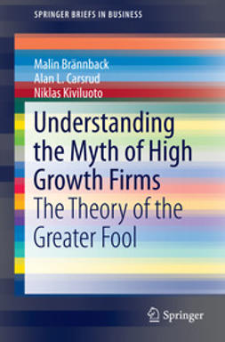 Brännback, Malin - Understanding the Myth of High Growth Firms, ebook