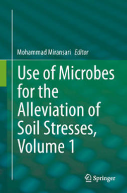 Miransari, Mohammad - Use of Microbes for the Alleviation of Soil Stresses, Volume 1, ebook