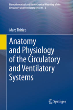 Thiriet, Marc - Anatomy and Physiology of the Circulatory and Ventilatory Systems, ebook