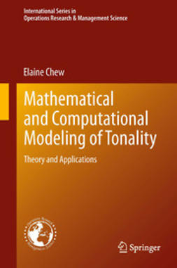 Chew, Elaine - Mathematical and Computational Modeling of Tonality, ebook