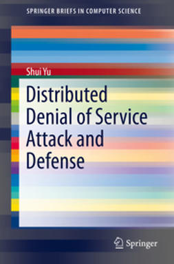 Yu, Shui - Distributed Denial of Service Attack and Defense, ebook
