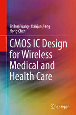 Wang, Zhihua - CMOS IC Design for Wireless Medical and Health Care, e-bok