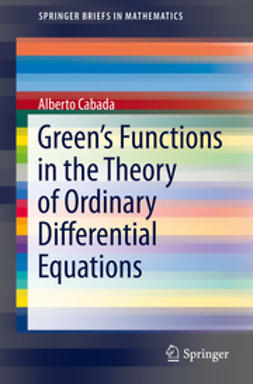 Cabada, Alberto - Green's Functions in the Theory of Ordinary Differential Equations, ebook