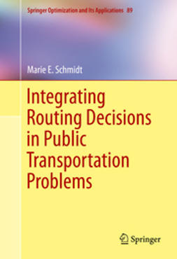 Schmidt, Marie E. - Integrating Routing Decisions in Public Transportation Problems, e-kirja