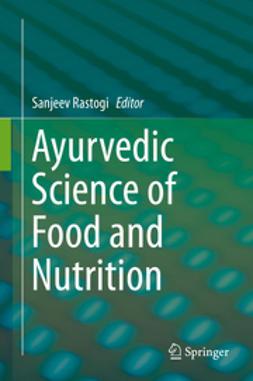 Rastogi, Sanjeev - Ayurvedic Science of Food and Nutrition, ebook