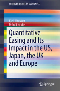 Hausken, Kjell - Quantitative Easing and Its Impact in the US, Japan, the UK and Europe, ebook