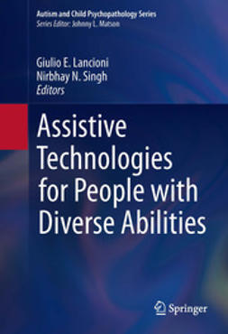 Lancioni, Giulio E. - Assistive Technologies for People with Diverse Abilities, e-bok