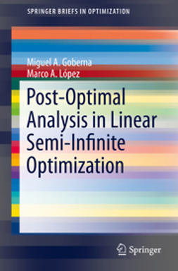 Goberna, Miguel A. - Post-Optimal Analysis in Linear Semi-Infinite Optimization, ebook
