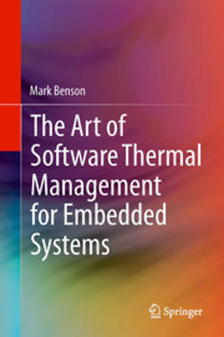 Benson, Mark - The Art of Software Thermal Management for Embedded Systems, e-kirja