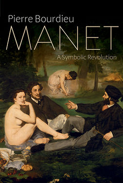 Bourdieu, Pierre - Manet: A Symbolic Revolution, ebook