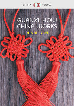 Bian, Yanjie - Guanxi, How China Works, ebook