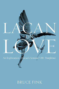Fink, Bruce - Lacan on Love: An Exploration of Lacan's Seminar VIII, Transference, e-bok