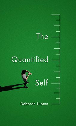 Lupton, Deborah - The Quantified Self, ebook