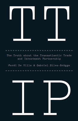 Siles-Brügge, Gabriel - TTIP: The Truth about the Transatlantic Trade and Investment Partnership, ebook