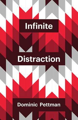 Pettman, Dominic - Infinite Distraction, ebook