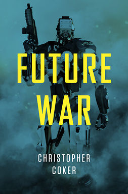 Coker, Christopher - Future War, ebook