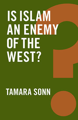 Sonn, Tamara - Is Islam an Enemy of the West?, ebook