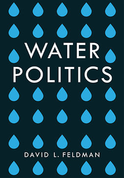 Feldman, David L. - Water Politics: Governing Our Most Precious Resource, ebook