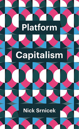 Srnicek, Nick - Platform Capitalism, ebook