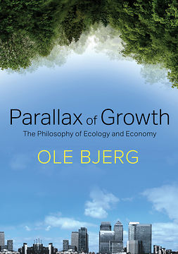 Bjerg, Ole - Parallax of Growth: The Philosophy of Ecology and Economy, ebook