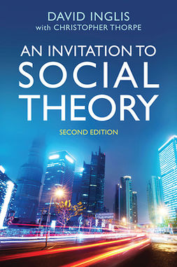Inglis, David - An Invitation to Social Theory, e-kirja