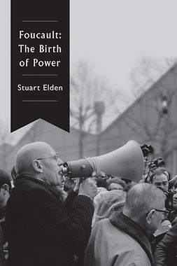 Elden, Stuart - Foucault: The Birth of Power, ebook