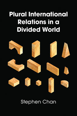 Chan, Stephen - Plural International Relations in a Divided World, ebook