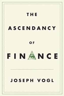 Vogl, Joseph - The Ascendancy of Finance, e-kirja