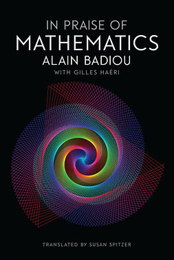 Badiou, Alain - In Praise of Mathematics, e-kirja