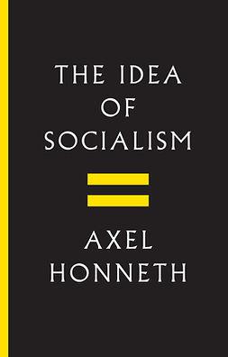 Honneth, Axel - The Idea of Socialism: Towards a Renewal, e-kirja