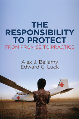 Bellamy, Alex J. - The Responsibility to Protect: From Promise to Practice, e-bok