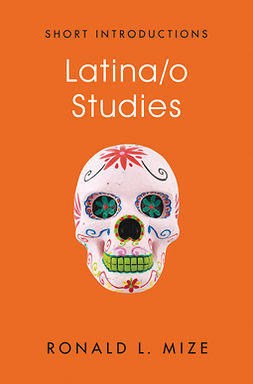 Mize, Ronald L. - Latina/o Studies, ebook