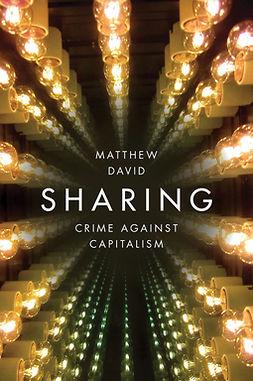 David, Matthew - Sharing: Crime Against Capitalism, ebook