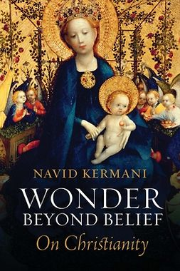 Kermani, Navid - Wonder Beyond Belief: On Christianity, ebook