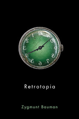 Bauman, Zygmunt - Retrotopia, ebook