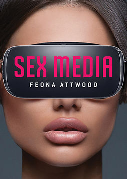 Attwood, Feona - Sex Media, e-bok
