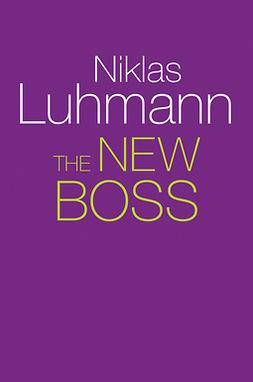 Luhmann, Niklas - The New Boss, ebook