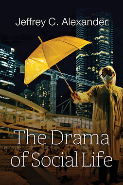 Alexander, Jeffrey C. - The Drama of Social Life, ebook