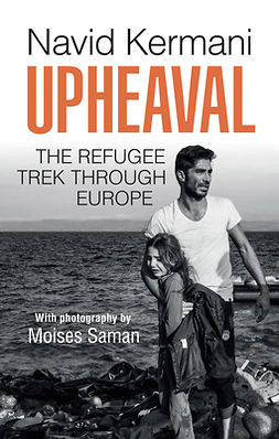 Kermani, Navid - Upheaval: The Refugee Trek through Europe, ebook