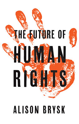 Brysk, Alison - The Future of Human Rights, e-kirja